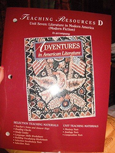 ADVENTURES IN AMERICAN LITERATURE......Teaching Resources D UNIT 7)