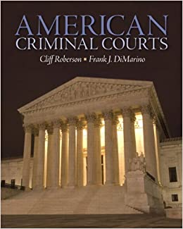 American Criminal Courts by Roberson, Cliff Published by Prentice Hall 1st (first) edition (2011)