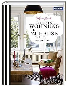 Zeitschrift Zuhause Wohnen wie eine wohnung ein zuhause wird amazon de stefanie luxat bücher