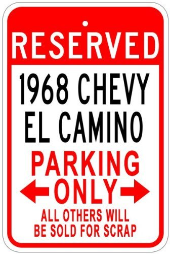 Nascar Parking Sign (Metal Signs 1968 68 Chevy El Camino Aluminum Parking Sign - 12 X 18 Inches)