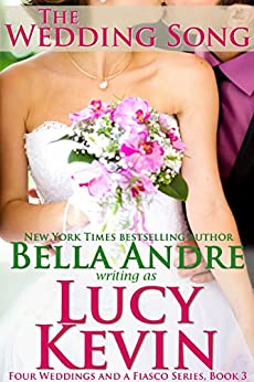 The Wedding Song (Four Weddings and a Fiasco, Book 3) by [Kevin, Lucy, Andre, Bella]