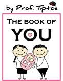 children's book: The Book Of You (Raising happy kids Children books collection)