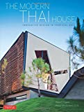The Modern Thai House: Innovative Designs in Tropical Asia