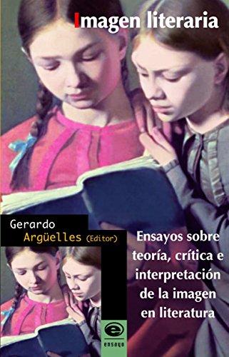 Imagen literaria. Ensayos sobre teoría, crítica e interpretación de la imagen en literatura