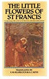 The Little Flowers of St. Francis : Incorporating the Acts of St. Francis and His Companions, , 0892833009
