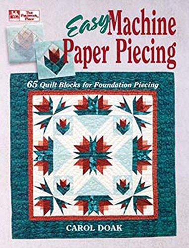 Easy Machine - Easy Machine Paper Piecing: 65 Quilt Blocks for Foundation Piecing