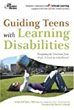 Guiding Teens with Learning Disabilities, Loring C. Brinckerhoff and Arlyn Roffman, 0375764968