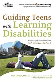 Guiding Teens with Learning Disabilities: Navigating the Transition from High School to Adulthood (Princeton Review)