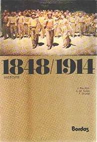 1848-1914 +Mille huit cent quarante-huit-mille neuf cent quatorze : 1P par Jacques Bouillon