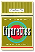 Cigarettes: Anatomy of an Industry from Seed to Smoke (Bazaar Book)
