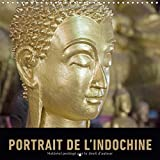 Portrait De L'indochine 2018: Un Voyage En Images a Travers La Richesse Du Vietnam, Du Laos Et Du Cambodge (Calvendo Places) (French Edition)