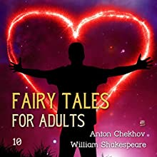 Fairy Tales for Adults Volume 10 Audiobook by Anton Chekhov, William Shakespeare Narrated by Josh Verbae, Max Bollinger
