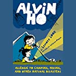 Allergic to Camping, Hiking, and Other Natural Disasters: Alvin Ho, Book 2 | Lenore Look
