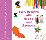 Fun Crafts with Sizes and Spaces, Jordina Ros and Pere Estadella, 0766026531
