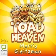 Toad Heaven Audiobook by Morris Gleitzman Narrated by Morris Gleitzman
