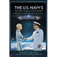 The U.S. Navy's Secret Space Program and Nordic Extraterrestrial Alliance (Secret Space Programs Book 2)