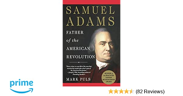 2b6c96b3abd6f Amazon.com: Samuel Adams: Father of the American Revolution ...