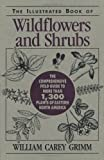 The Illustrated Book of Wildflowers and Shrubs, William Carey Grimm, 0811730859