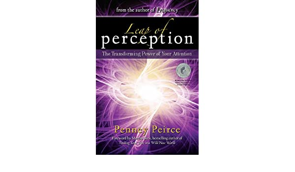 Leap of Perception: The Transforming Power of Your Attention: Amazon.es: Penney Peirce: Libros en idiomas extranjeros