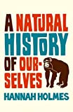 img - for A Natural History of Ourselves book / textbook / text book