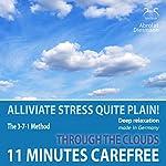11 Minutes Carefree: Deep Relaxation Quite Plain! Weightlessly through the Clouds | Franziska Diesmann,Torsten Abrolat