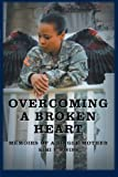 Overcoming a Broken Heart, Kimi Y. Bivins, 1462721575