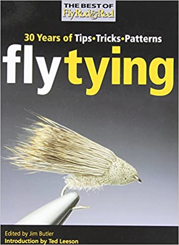 Fly Tying  30 Years of Tips, Tricks, and Patterns (Best of Fly Rod & Reel)