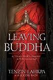 Leaving Buddha: A Tibetan Monk's Encounter with the Living God