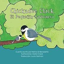 Chickadee Chick: El Pequeñín Carbonero (Spanish Edition)