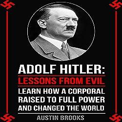 Adolf Hitler: Lessons from Evil