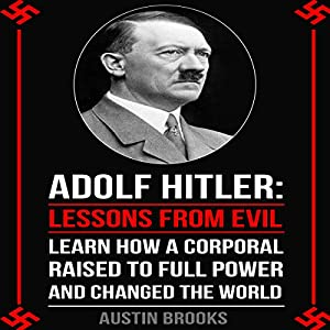Adolf Hitler: Lessons from Evil Audiobook