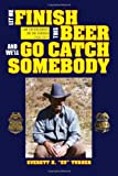 Let Me Finish This Beer and We'll Go Catch Somebody, Everett H. ''Ev'' Turner, 1456875426