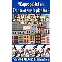 """Copropriété en France et sur la planète: """"Des Buildings et des Hommes""""  ou l'organisation sociale et juridique des immeubles urbains... (French Edition)"""