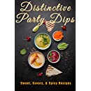 Distinctive Dips: Sweet, Savory, Spicy Recipes