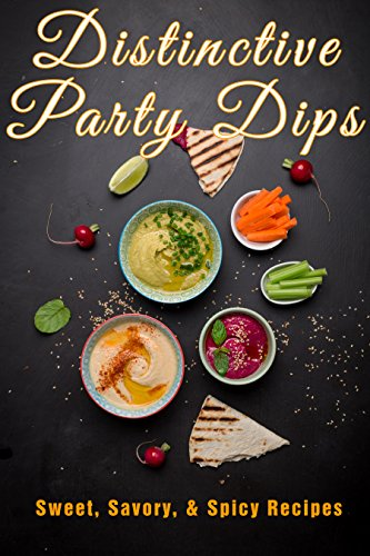 Distinctive Dips: Sweet, Savory, & Spicy Recipes (Spicy Guacamole Recipe)