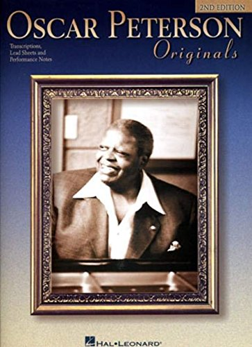 Oscar Peterson Originals: Transcriptions, Lead Sheets and Performance Notes (Artist Transcriptions)
