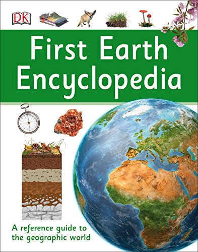 Earth Science Series - First Earth Encyclopedia (DK First Reference)