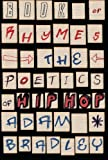 Book of Rhymes: The Poetics of Hip Hop, Adam Bradley, 0465003478