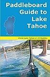 Paddleboard Guide to Lake Tahoe