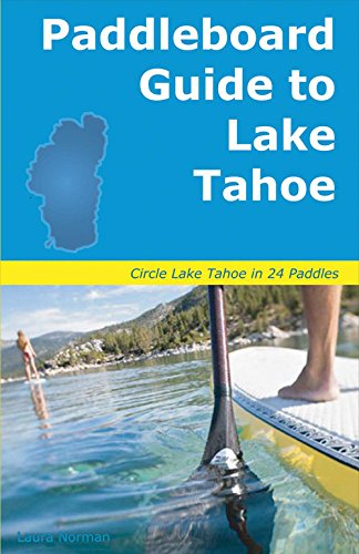 Price comparison product image Paddleboard Guide to Lake Tahoe: The ultimate guide to stand-up paddleboarding on Lake Tahoe