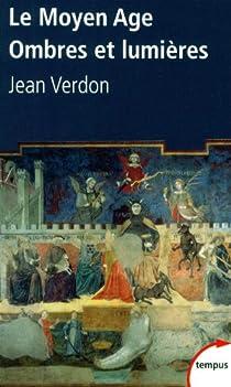 Le Moyen Age : Ombres et lumières par Verdon