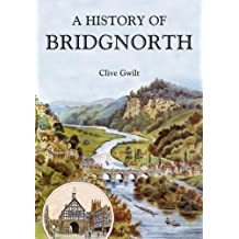 A History of Bridgnorth
