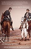 The Peninsula Campaign and the Necessity of Emancipation, Glenn David Brasher, 1469617501