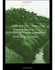 Pesticide Residues in Coastal Tropical Ecosystems: Distribution, Fate and Effects