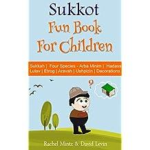 Sukkot - Fun Book For Children: Sukkah | Four Species - Arba Minim | Etrog | Lulav | Hadass | Aravah | Ushpizin | Decorations