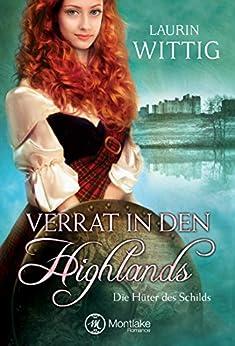 Verrat in den Highlands (Die Hüter des Schilds 1) (German Edition) by [Wittig, Laurin]