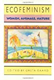 Ecofeminism (Ethics And Action)