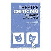 Theatre Criticism: Changing Landscapes