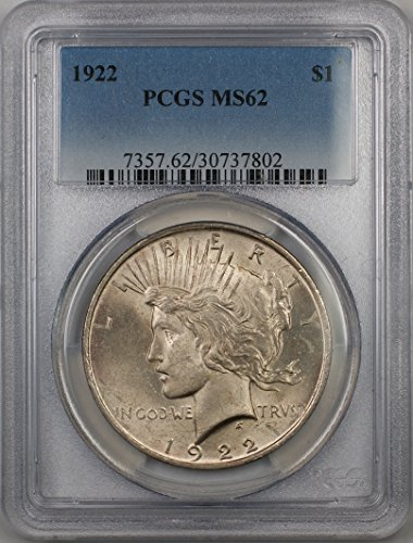 1922 Peace Silver Dollar Coin $1 PCGS MS-62 (1B) Light Toning Better Quality
