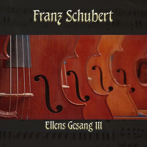 Ellens Gesang III (Ave Maria), D. 839, Op. 52, No. 6 in B-Flat Major, Op. 52, D839